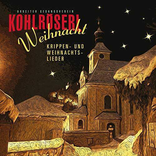 Kohlröserl Weihnacht - Krippen- und Weihnachtslieder [Explicit]