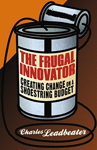 The Frugal Innovator: Creating Change on a Shoestring Budget (English Edition)