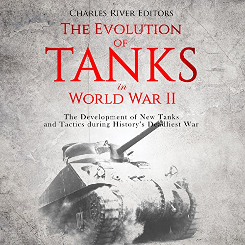 The Evolution of Tanks in World War II audiobook cover art