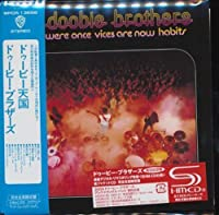 What Were Once Vices Are Now Habits by DOOBIE BROTHERS (2013-08-07)