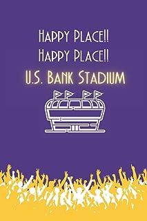 Happy Place!! Happy Place!! U.S Bank Stadium: Minnesota Vikings Stadium Inspired Notebook: Football Lover Gifts: (Novelty ...