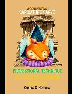 Caricature Carve Professional Technique 30 Talented Champion Project