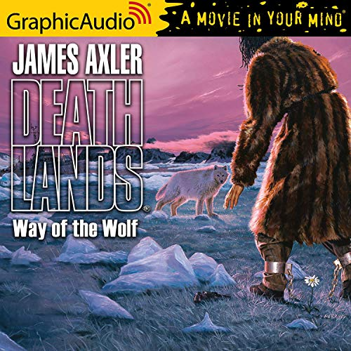 Way of the Wolf [Dramatized Adaptation] Audiobook By James Axler cover art