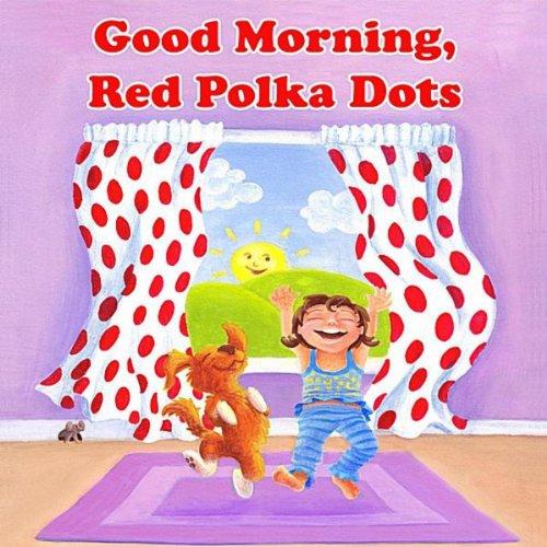 Good Morning, Red Polka Dots