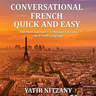 Conversational French Quick and Easy: For Beginners, Intermediate, and Advanced Speakers audiobook cover art