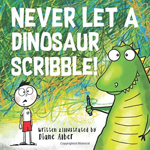 Never Let A Dinosaur Scribble!