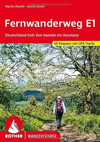 Fernwanderweg E1 Deutschland Süd: Von Hameln bis Konstanz. 49 Etappen mit GPS-Tracks (Rother Wanderführer)