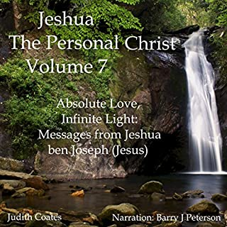 Absolute Love, Infinite Light: Messages from Jeshua ben Joseph (Jesus) cover art