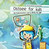 Ostsee for kids: Der Kinderreiseführer made by World for kids! (World for kids - Reiseführer für Kinder)