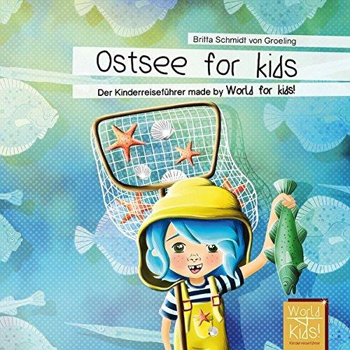 Ostsee for kids: Der Kinderreiseführer made by World for kids! (World for kids - Reiseführer für Kinder)