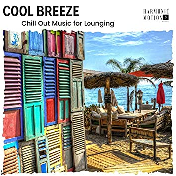 Cool Breeze - Chill Out Music For Lounging