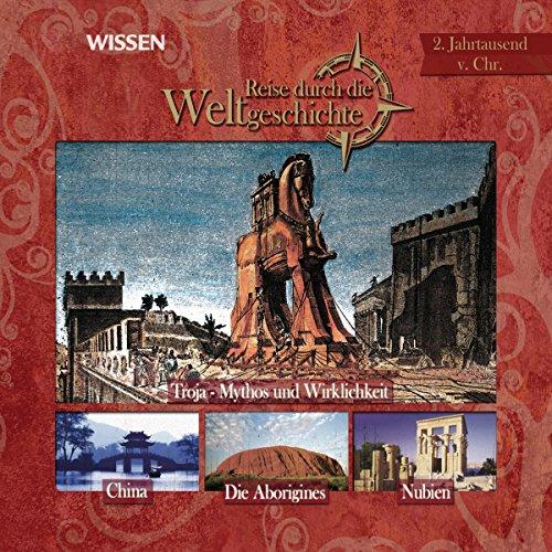 Reise durch die Weltgeschichte, 2 Jahrtausend v.Chr. (WISSEN) Titelbild