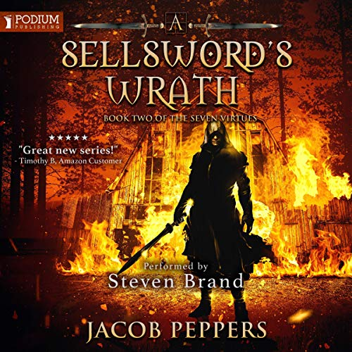 A Sellsword's Wrath     The Seven Virtues, Book 2              By:                                                                                                                                 Jacob Peppers                               Narrated by:                                                                                                                                 Steven Brand                      Length: 12 hrs and 36 mins     1 rating     Overall 5.0