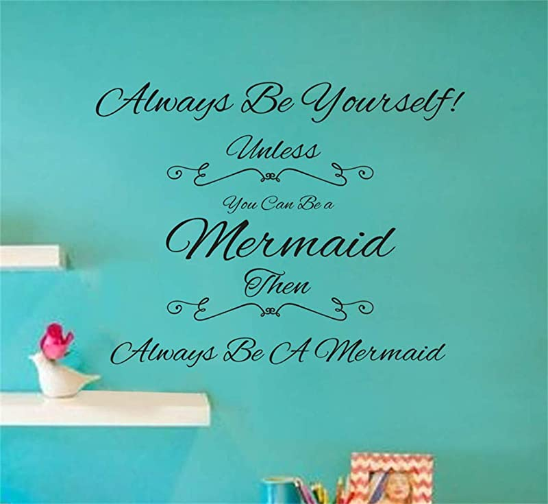 Xiloda Mural Saying Wall Decal Sticker Art Mural Home Decor Quote Always Be Yourself Unless You Can Be A Mermaid For Nursery Kids Room Girls Room