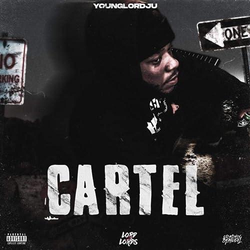 Cartel [Explicit] by YoungLordJu on Amazon Music - Amazon.com