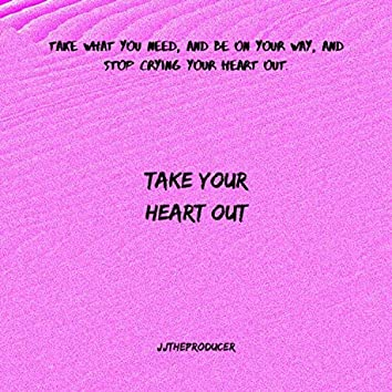 take your heart out.