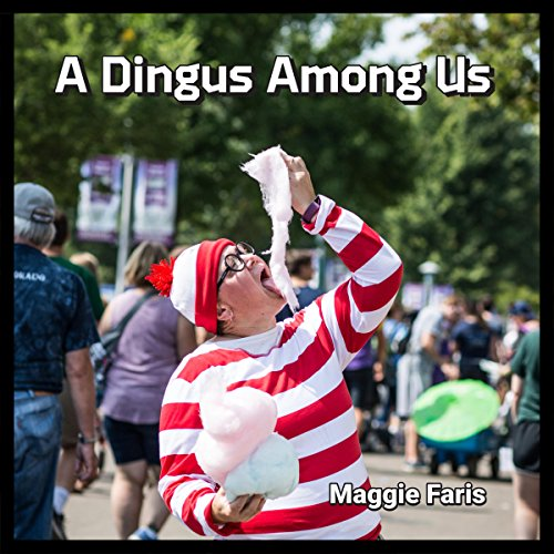 A Dingus Among Us audiobook cover art