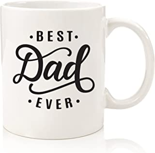 Best Dad Ever Gift Mug - Top Christmas Gifts for Dads, Men, Husband - Unique Xmas Gift Idea for Him from Daughter, Son, Wife - Cool Birthday Present for a New Father, Guys - Fun Novelty Coffee Cup