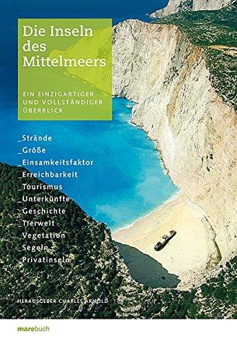 Die Inseln des Mittelmeers: Ein einzigartiger und vollständiger Überblick.