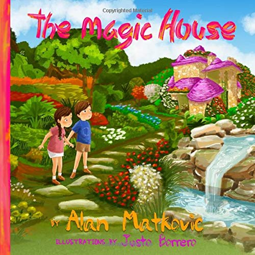 The Magic House: The Amazing Adventures of Alexander and Sophia