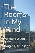 The Rooms In My Mind: A Collection Of Short Stories