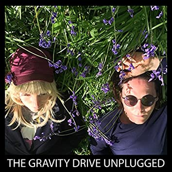 The Gravity Drive (Unplugged)
