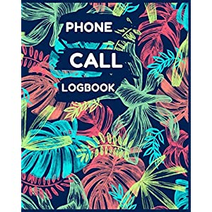 Phone Call Log Book: Telephone Organizer/Notepad Teachers Receptionist and Personal Assistants to Recording Follow Up and Communication in Business - Great Office Desk Supplies