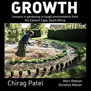 Growth: Lessons in Gardening in Tough Environments from the Eastern Cape, South Africa  cover art