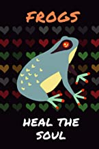 Frogs Heal the Soul: Blank Lined Journal Notebook Frog Gift for Frog Lovers