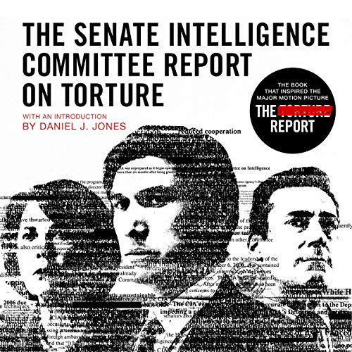 Couverture de The Senate Intelligence Committee Report on Torture (Movie Tie-In Edition)