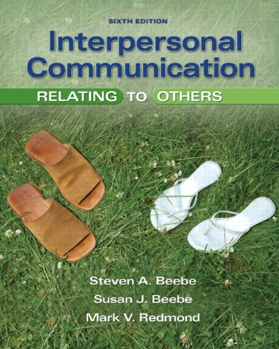 Interpersonal Communication: Relating to Others (6th...