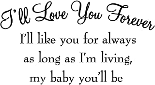 VWAQ I'll Love You Forever I'll Like You For Always As Long As I'm Living My Baby You'll Be Nursery Wall Decals Quotes Baby's Room Wall Art Stickers