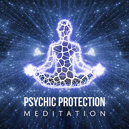 Psychic Protection Meditation