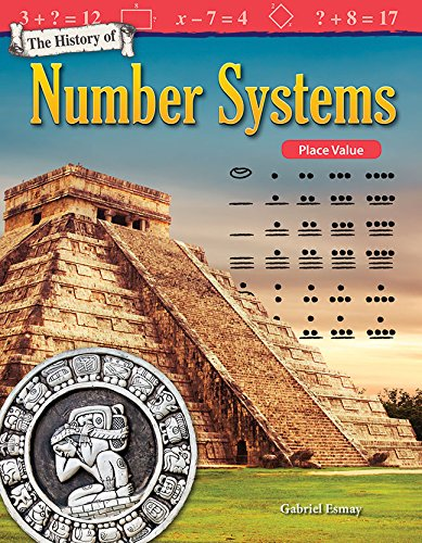 Compare Textbook Prices for The History of Number Systems: Place Value Mathematics Readers: the History of 1 Edition ISBN 9781480757943 by Gabriel Esmay