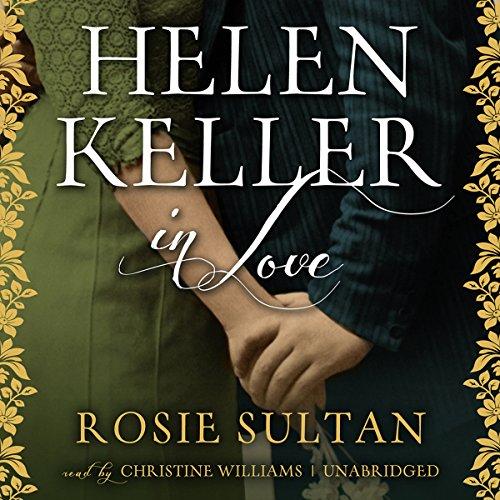 Helen Keller in Love audiobook cover art