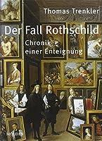 Der Fall Rothschild: Chronik einer Enteignung