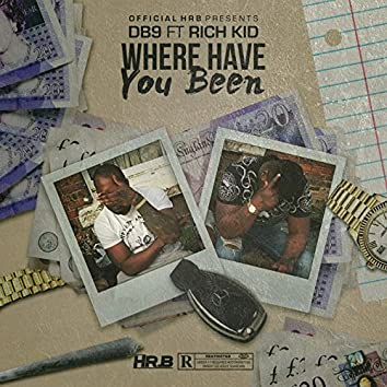 Where Have You Been (feat. Rich Kid)