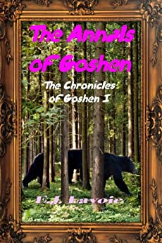The Annals of Goshen (The Chronicles of Goshen Book 1) by [E.J. Lavoie]
