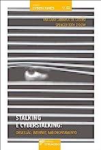 Stalking e Cyberstalking: Obsessão, Internet, Amedrontamento