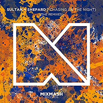 Chasing (In The Night) [The Remixes]