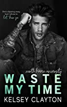 Waste My Time: A Best Friend's Brother Romance