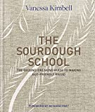 The Sourdough School: The ground-breaking guide to making gut-friendly bread - Vanessa Kimbell