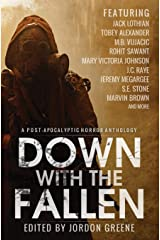 Down with the Fallen: A Post-Apocalyptic Horror Anthology Paperback