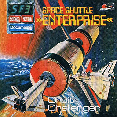 Space Shuttle Enterprise - Orbit Challenger (Science Fiction Documente 3) Titelbild