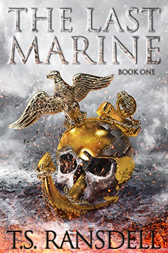 The Last Marine: Book One (A Dystopian War Novel) by [T.S. Ransdell]