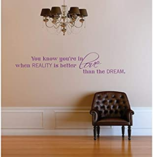 Design with Vinyl RE 3 C 2349 You Know You're In Love When Reality Is Better Than The Dream Quote Vinyl Wall Decal Sticker...