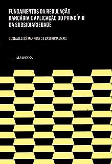 Fundamentos da Regulação Bancária e a Aplicação do Princípio da Subsidiariedade (FGC) (Portuguese Edition)