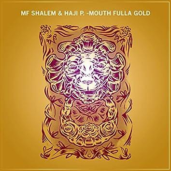 Mouth Fulla Gold (feat. Haji P.)