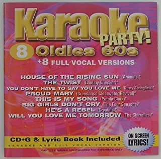 Karaoke 8 Oldies 60's- Includes House of the Rising Sun, Tutti Frutti, You Don't Have to Say You Love Me, Proud Mary, This Is My Song, Big Girls Don't Cry, He's a Rebel, Sixteen Candles by N/A (0100-01-01)