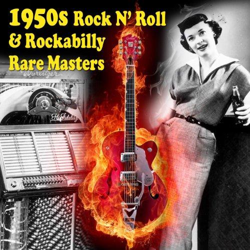 1950s Rock N\' Roll & Rockabilly Rare Masters